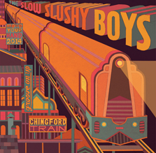 "THE SLOW SLUSHY BOYS ""Chingford Train"" 10"""